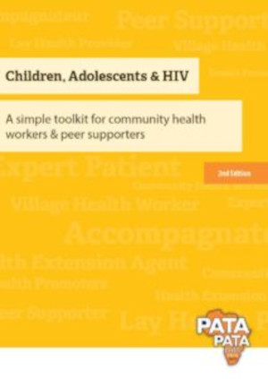 Children, Adolescents & HIV: A simple toolkit for community health workers and peer supporters