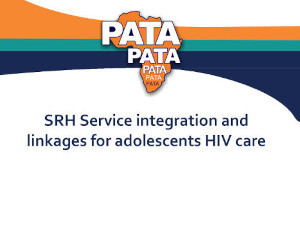 SRH service integration and linkages for adolescents HIV care