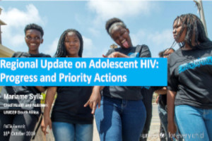 Regional update on adolescent HIV: Progress and priority actions