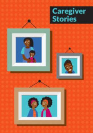 Caregiver stories