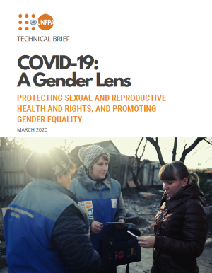 COVID-19: A gender lens: Protecting sexual and reproductive health and rights, and promoting gender equality