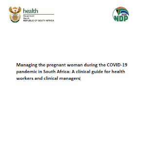 Managing the pregnant woman during the COVID-19 pandemic in South Africa: A clinical guide for health workers and clinical managers