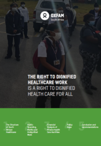 THE RIGHT TO DIGNIFIED HEALTHCARE WORK IS A RIGHT TO DIGNIFIED HEALTH CARE FOR ALL by Oxfam South Africa